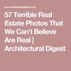 57 Terrible Real Estate Photos That We Can't Believe Are Real   Architectural Digest
