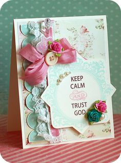 The reason why I had to add those Just Rite Keep Calm stamps to my wishlist! Love this card from Lea Lawson. Cannot wait to get my Keep Calm stamps! :D