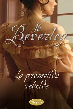 Buy La prometida rebelde by Jo Beverley and Read this Book on Kobo's Free Apps. Discover Kobo's Vast Collection of Ebooks and Audiobooks Today - Over 4 Million Titles! Good Books, Books To Read, My Books, Ebooks Pdf, Bride Book, Marquess, Online Gratis, The Heirs, Erotica