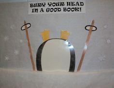 Penguin Bulletin Board Bury Your Head in a Good Book! via John Chavis Middle School
