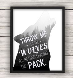 Throw Me to the Wolves, I'll Return Leading the Pack Inspirational Wall Art…