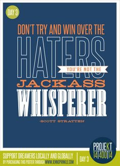 Poster Haters by JennSprinklePaper Pretty Words, Cool Words, Wise Words, Haters Be Like, Goal Quotes, Inspire Me, The Dreamers, Favorite Quotes, Quotations