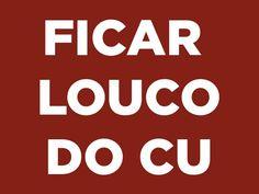 25 expressões que comprovam que o brasileiro é cismado com cu Thoughts, Feelings, Sayings, Words, Funny, Quotes, Prints, Edward Cullen, Pitbull