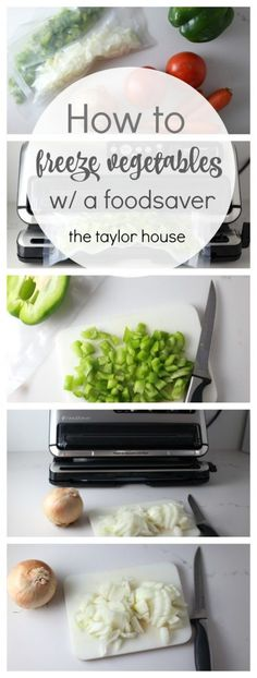 How To Freeze Vegetables: Save Time and Saving Money by freezing vegetables to use in recipes.  Don't let them go to waste! I love using my FoodSaver to cut up veggies for recipes I will be making - it's a great way to save time!