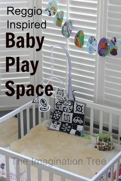 Reggio Inspired Baby Play Space @Anna Totten @ The Imagination Tree