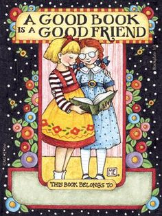 A Good Book is a Good Friend bookplate - this has been our most popular Mary Engelbreit design so far. Available non-personalized or with a name printed.