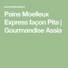 Pains Moelleux Express façon Pita | Gourmandise Assia