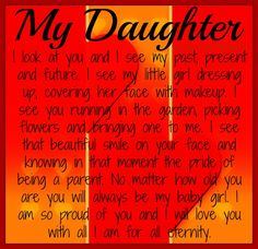 Encouraging Words For My Daughter   My Daughter ~ If you have a daughter, this is a must share.