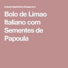 Bolo de Limao Italiano com Sementes de Papoula