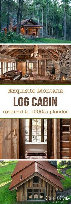 This beautiful cabin in Montana was restored to its 1900s splendor