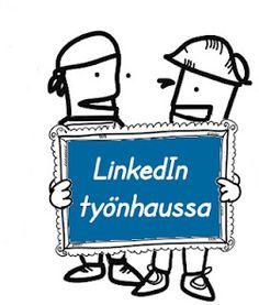 Piilotettu aarre: LinkedIn, työnhakijan paras kaveri eli miten palvelua käytetään työnhaussa.