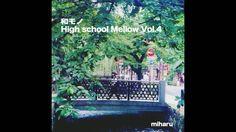 和モノ High School Mellow Vol.4  miharu