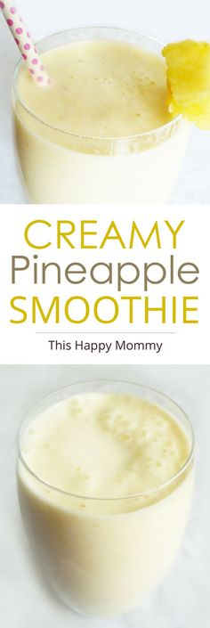 Creamy Pineapple Smoothie -- A light, creamy, and refreshing drink that the whole family can enjoy! #smoothie | thishappymommy.com