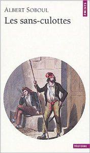 Los sans-culottes : movimiento popular y gobierno revolucionario / Albert Soboul