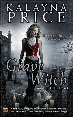 Grave Witch: An Alex Craft Novel -I was pleasantly surprised by this series! Recc'd by a friend, I am now hooked!