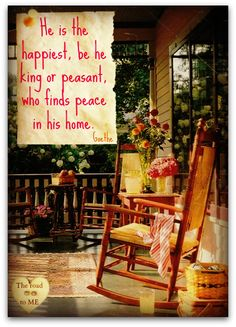 He is the happiest, be it a king or peasant, that finds peace in his home