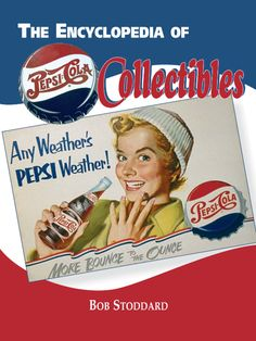 """Read """"Encyclopedia of Pepsi-Cola Collectibles"""" by available from Rakuten Kobo. The choice is clear and this comprehensive guide on Pepsi-Cola memorabilia is the only one collectors will need. Pepsi Ad, Diet Pepsi, Vw Vintage, Vintage Signs, Vintage Tools, Vintage Images, Famous Logos, Old Ads, Vintage Advertisements"""