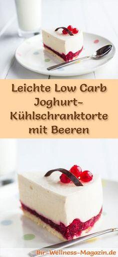 Rezept für eine leichte Low Carb Joghurt-Kühlschranktorte mit Beeren: Der kohlenhydratarme Kuchen wird ohne Zucker und Getreidemehl zubereitet. Er ist kalorienreduziert, ...