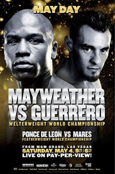 Don't miss MAY DAY on Saturday, May at EST as Mayweather battles Guerrero in the Welterweight World Championship, only on Pay-Per-View! Boxing Posters, World Boxing, Boxing History, Boxing Fight, Boxing Champions, Pay Per View, Floyd Mayweather, Fight Night