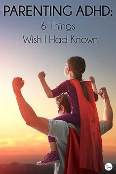 parenting adhd 6 things I wish I had known