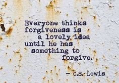 Forgiveness quote, love that tis is CS Lewis! Couple Quotes, Words Quotes, Wise Words, Me Quotes, Breakup Quotes, Faith Quotes, Bible Quotes, Great Quotes, Quotes To Live By
