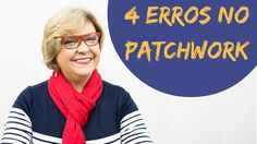 4 ERROS no Patchwork | Ana Cosentino | Patchwork Sem Segredos 51