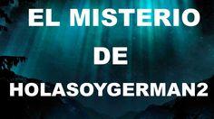 El MISTERIO de HOLASOYGERMAN2