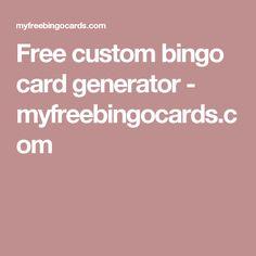 Free custom bingo card generator - myfreebingocards.com