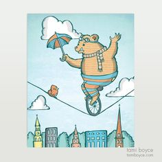 Bear with Umbrella: Looking up the city of Charleston, we see a tightrope above being traversed by a courageous Bear with Umbrella. He unicycles across the chasm and into our hearts. Great Love, My Love, City Of Charleston, Daredevil, Kids Decor, My Passion, Doodles, My Arts, Bear