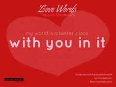 My world is better with you in it #LoveWords #HarmonHall