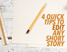 When you're working with a tight word count for a short story, editing is crucial. These tips will show you what to cut and help you catch your mistakes.