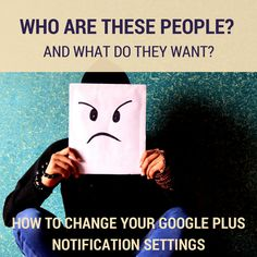 Are you a home based business and get Google Plus notifications from people you don't know? Here's how to edit your settings to stop unwanted Google Plus notifications from strangers.