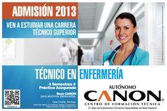 Estudia TÉCNICO SUPERIOR EN ENFERMERÍA.   Estamos ubicados en Brasil 96, fono 022-6635100, escribir a extensión@cftcanon.cl  www.cftcanon.cl