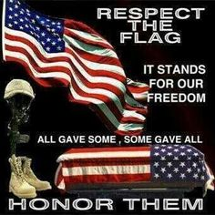 Respect the Flag. Honor Our Heroes.