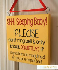 Shh! Sleeping Baby! PLEASE don't ring bell & only knock (QUIETLY) if signature is required or you are expected!