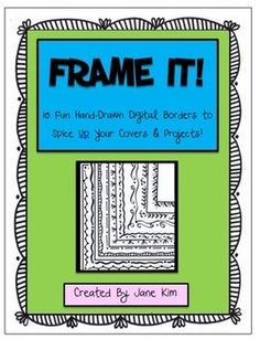 Frame It!:10 Hand-Drawn Digital Borders for FREE!  Great for worksheets, newsletters, etc!!!