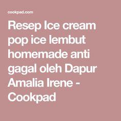 Resep Ice cream pop ice lembut homemade anti gagal oleh Dapur Amalia Irene - Cookpad