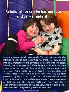 Relationships can be harmonious and very simple, if…