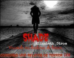 Concurso Mini-Relatos de Terror LEH - Shade - Página 1 - Wattpad