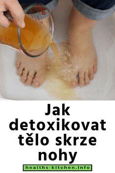 Jak detoxikovat tělo skrze nohy Detox, Health And Beauty, Soap, Personal Care, Self Care, Personal Hygiene, Bar Soap, Soaps