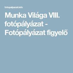 Munka Világa VIII. fotópályázat - Fotópályázat figyelő
