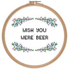 wish you were beer sign pattern cross stitch quote flowers funny subversive mature kitchen decoration home