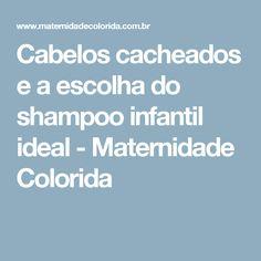 Cabelos cacheados e a escolha do shampoo infantil ideal - Maternidade Colorida