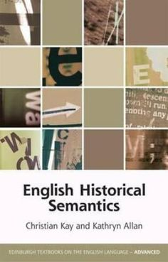 English historical semantics / Christian Kay and Kathryn Allan - Edinburgh : Edinburgh University Press, cop. 2015