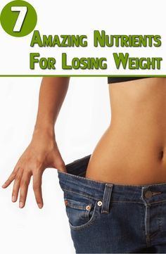 7 Amazing Nutrients For Losing Weight | Remedies for a Healthy Life #weightloss