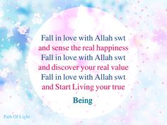 Fall in love with Allah swt...