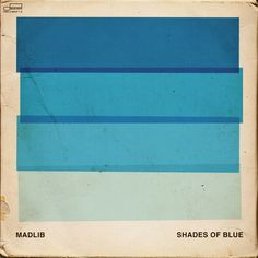 Madlib — Shades of Blue #music #album #design (via http://mmth.us/simplify)