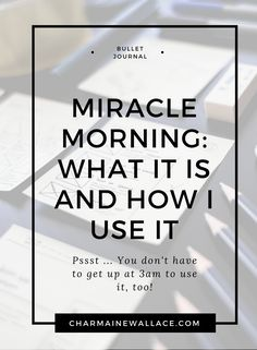 Miracle Morning: What it is, how I use it, and why you should try it, too!
