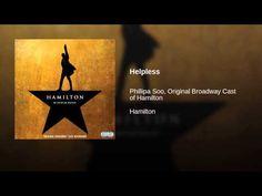 Provided to YouTube by Warner Music Group Helpless · Phillipa Soo, Original Broadway Cast of Hamilton Hamilton ℗ 2015 Hamilton Uptown, LLC under exclusive li...