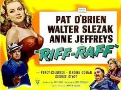 Riff-Raff - USA (1947) Director: Ted Tetzlaff *Note: Great News! This will be released by Warner Archive June 19, 2015. See the CC's Pinterest Board of New Releases for more info.